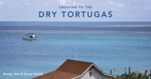 Cruising to the Dry Tortugas (TrawlerFest Seminar)