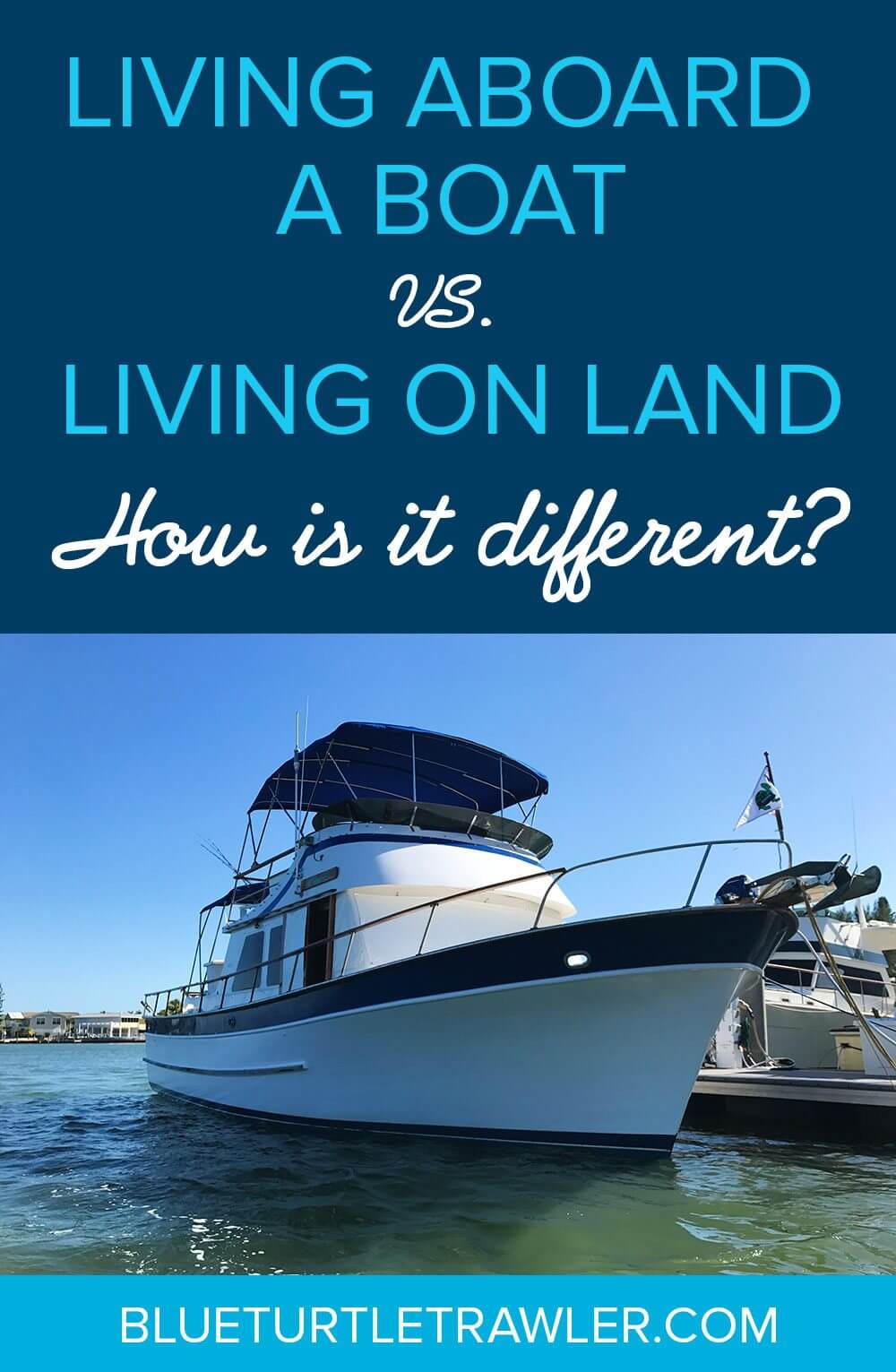 Living aboard a boat vs.living on land, how is it different? - living-aboard