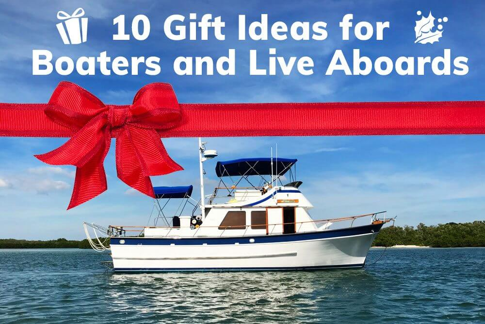 Gift ideas for boaters and live aboards