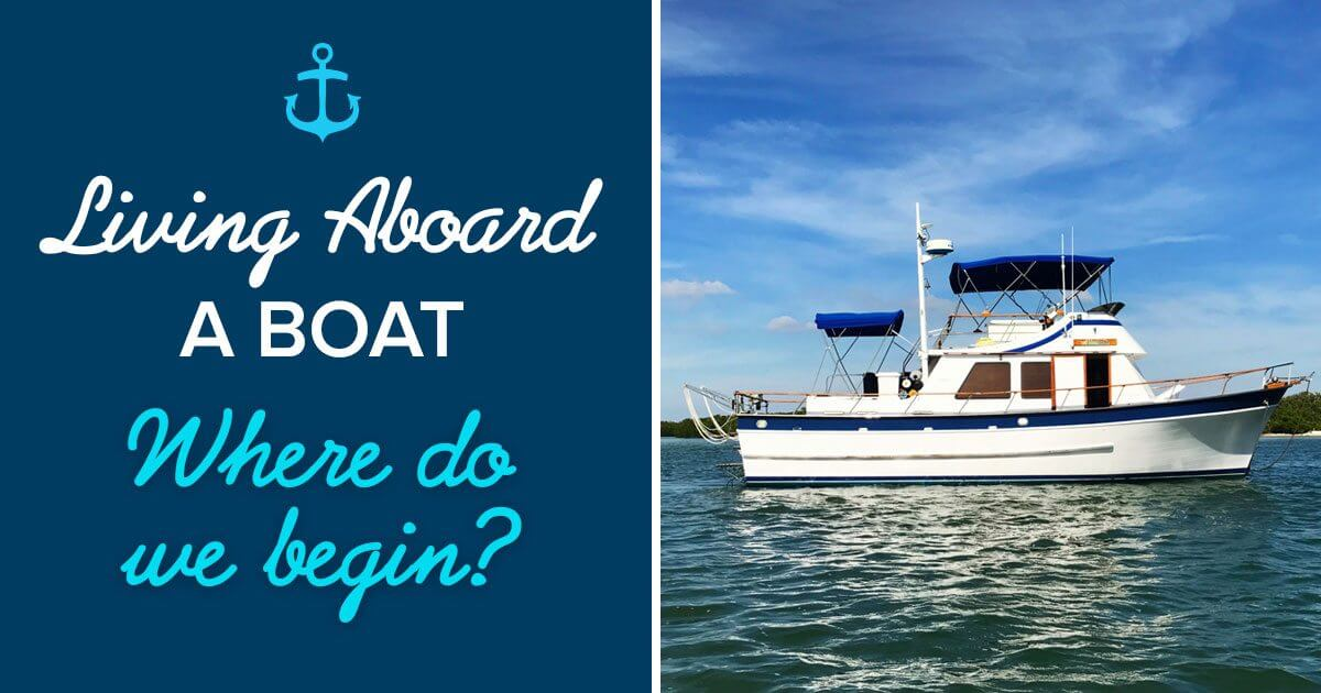 Living aboard a boat … where do we begin? | Blue Turtle Trawler